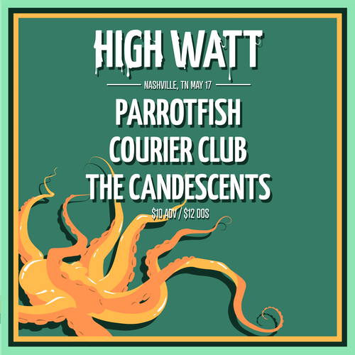 Parrotfish, Courier Club, and The Candescents