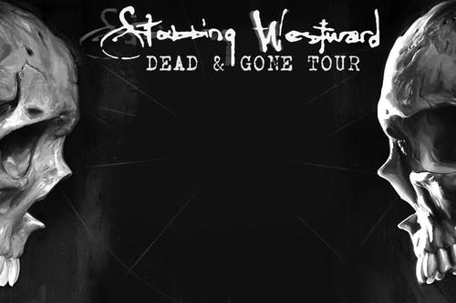 Show Canceled: STABBING WESTWARD DEAD & GONE TOUR
