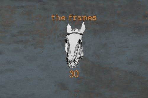 The Frames 30th Anniversary