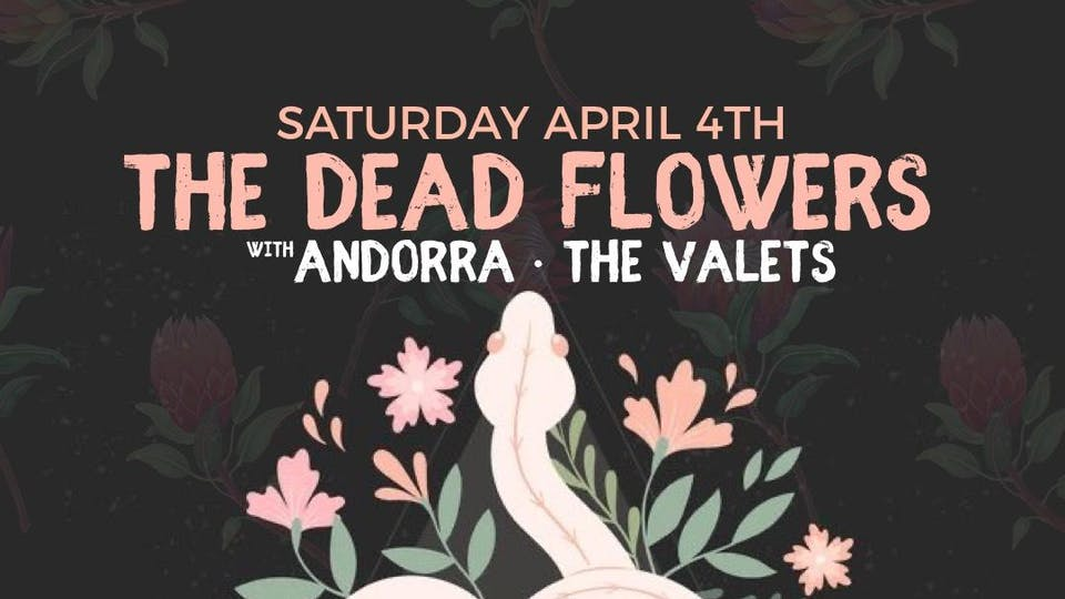 The Dead Flowers / Andorra / The Valets