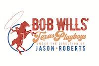 Bob Wills' Texas Playboys -  Under the Direction of Jason Roberts