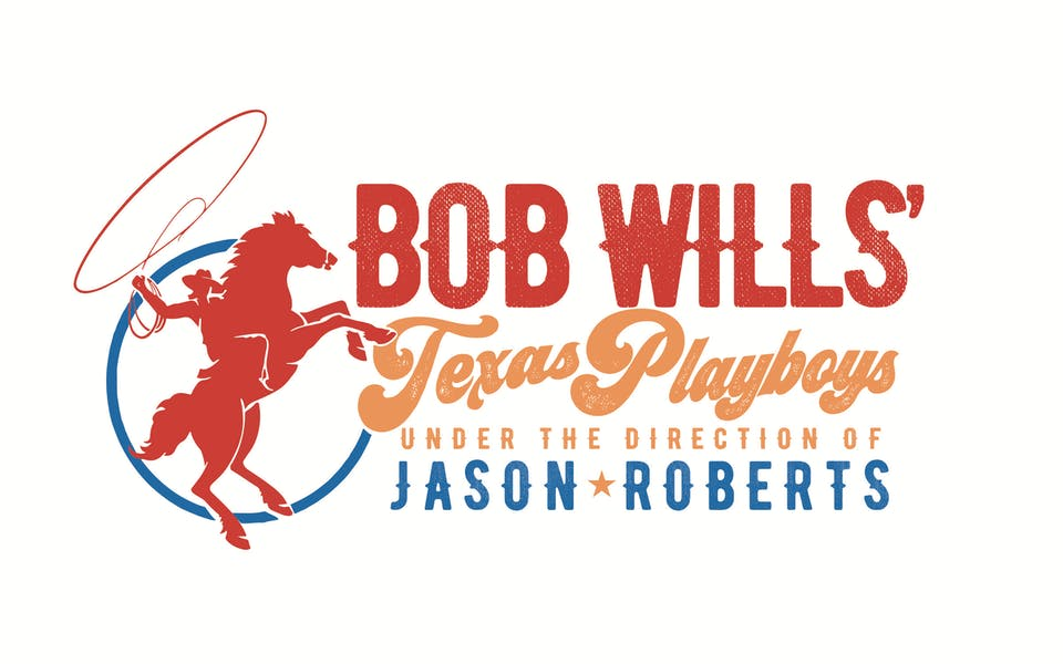 Bob Wills' Texas Playboys -  Under the Direction of Jason Roberts