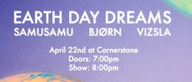 Earth Day Dreams with Samusamu, BJØRN & Vizsla (POSTPONED)