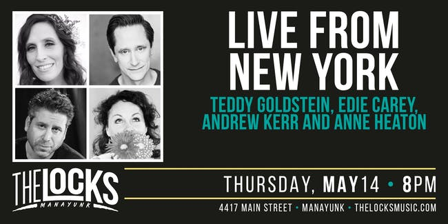 Live From New York: Teddy Goldstein, Edie Carey, Andrew Kerr & Anne Heaton