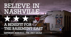 Believe In Nashville: A Benefit For The Basement East