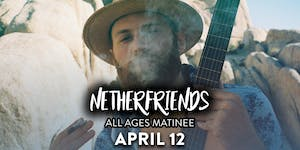 Netherfriends **All Ages Matinee**
