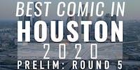 BEST COMIC IN HOUSTON: 2020 Preliminary Round 5