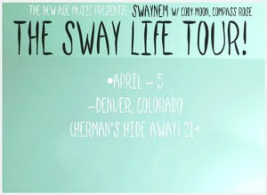 (canceled) The Sway Life Tour!