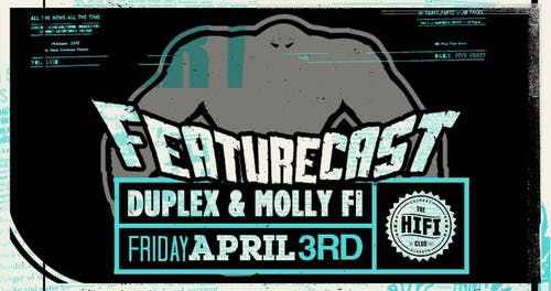 Featurecast w/ Duplex & Molly Fi