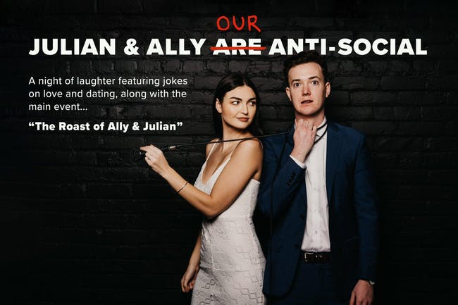 Julian & Ally: Our Anti-Social