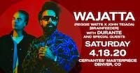 CANCELLED - Wajatta (Reggie Watts x John Tejada) w/ Durante