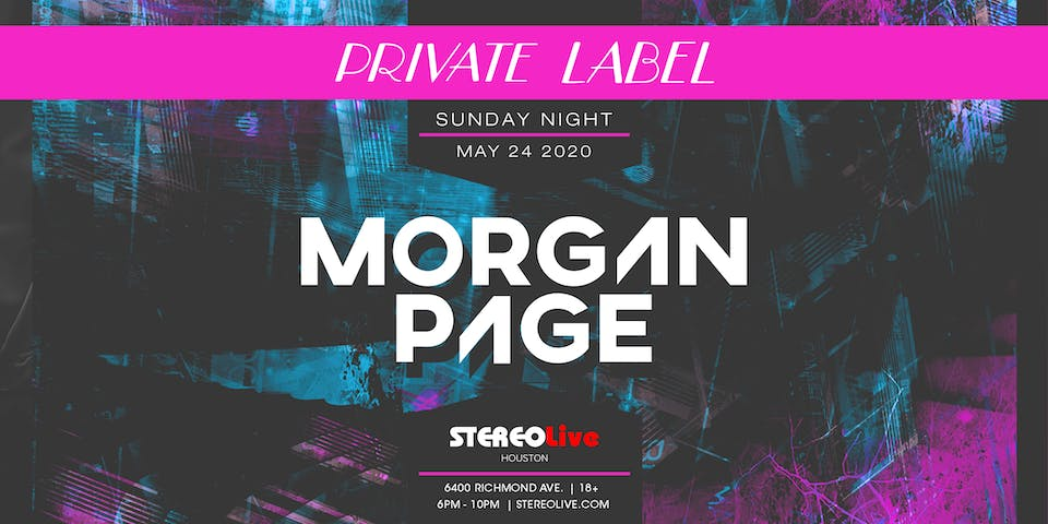 Private Label Presents: Morgan Page - Stereo Live Houston