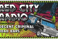 Red City Radio  /  Decent Criminal / Dead Bars