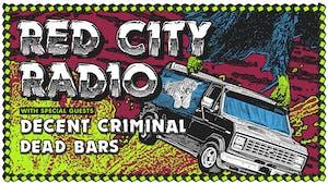 Red City Radio  /  Decent Criminal / Dead Bars