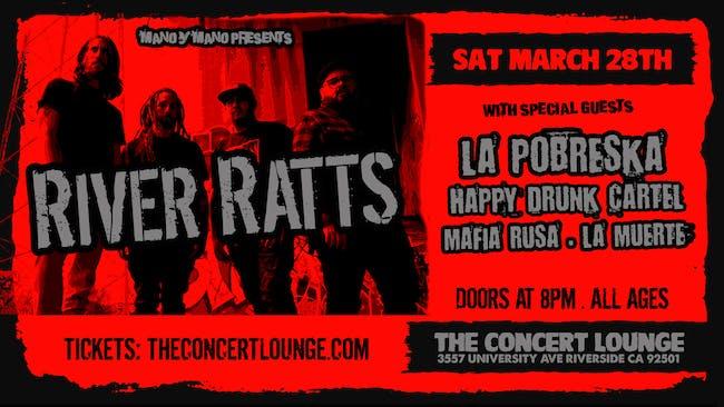 RIVER RATTS w/ La Probeska, Happy Drunk Cartel, Mafia Rusa, and La Muerte