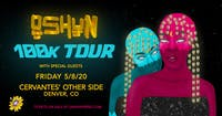 CANCELLED - OSHUN - #100kTour w/ Special Guests