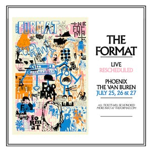 The Format - 3rd Night Added!