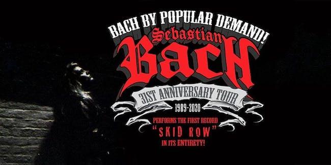 SHOW POSTPONED to 10/31/20: Sebastian Bach - 31st ANNIVERSARY TOUR