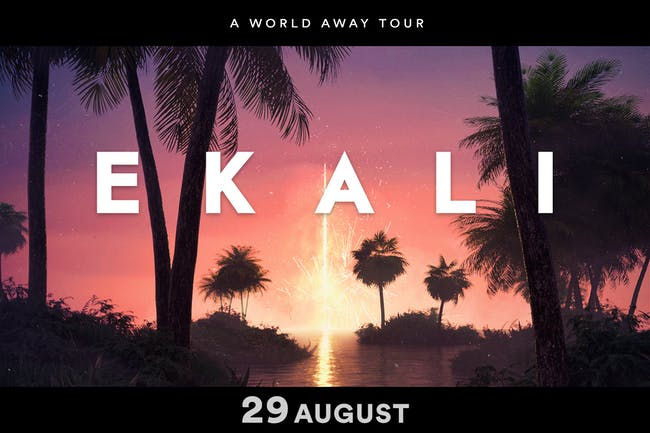 Ekali - A World Away Tour