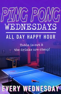 Ping Pong Wednesdays!  All Day Happy Hour!