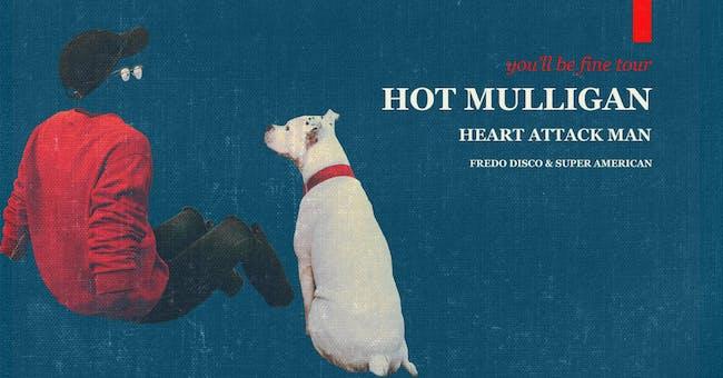 Hot Mulligan w/ Heart Attack Man, Fredo Disco, + @ FOH Lounge