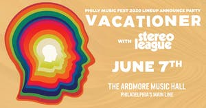 *POSTPONED TO TBD* Vacationer: Philly Music Fest 2020 Lineup Announce Party