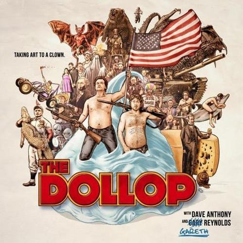 SHOW POSTPONED to 12/18/20: The Dollop with Dave Anthony & Gareth Reynolds