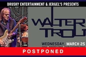 POSTPONED - Walter Trout