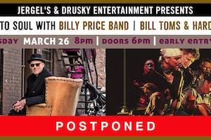 POSTPONED - Billy Price Band / Bill Toms & Hard Rain