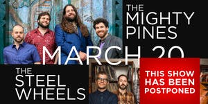 POSTPONED: The Mighty Pines & The Steel Wheels
