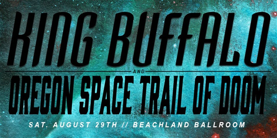 King Buffalo • Oregon Space Trail of Doom • Slug Fest