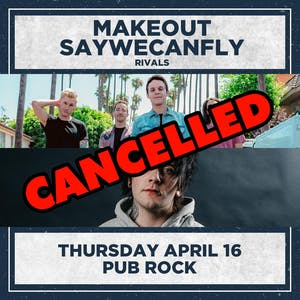 MAKEOUT / SAYWECANFLY