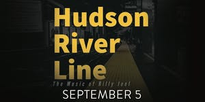 Hudson River Line performing the Music of Billy Joel (Tribute)