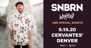 RESCHEDULED - SNBRN w/ Westend and Special Guests