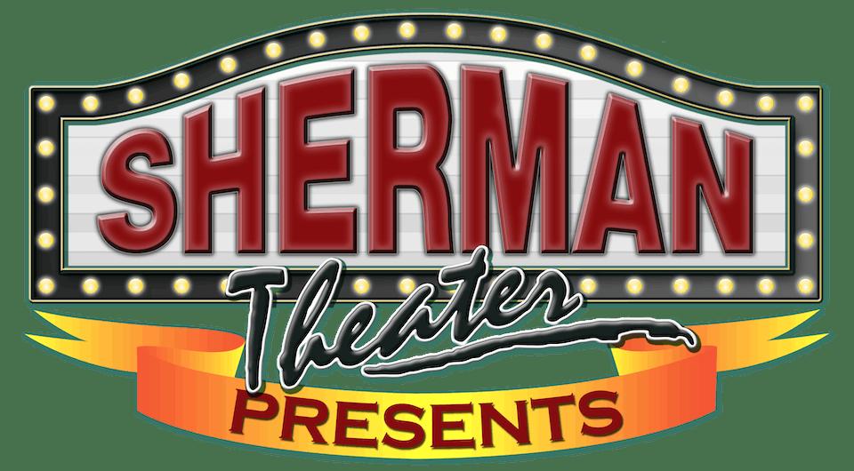 *Sherman Theater Memberships*