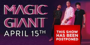 POSTPONED: MAGIC GIANT