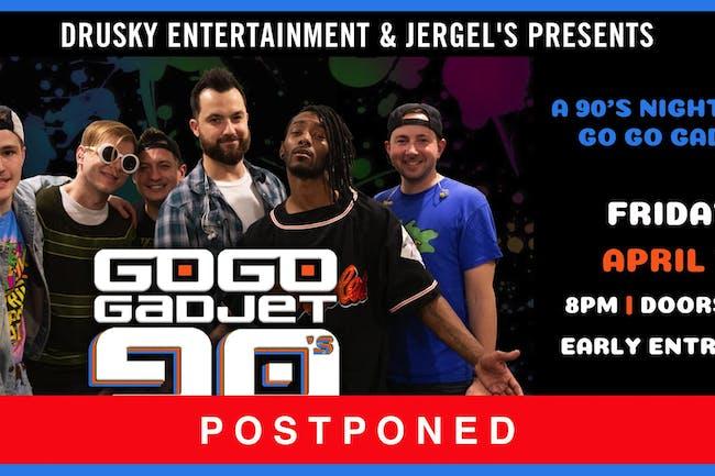 POSTPONED - Go Go Gadjet - 90s Night!