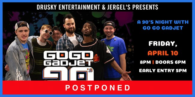 POSTPONED - Go Go Gadjet - 90s Night!