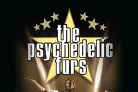 The Psychedelic Furs - RESCHEDULED DATE (4/30 TICKETS WILL BE HONORED)