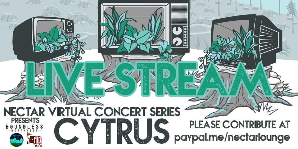 Nectar Virtual Concert Series presents CYTRUS (8-10pm live stream)