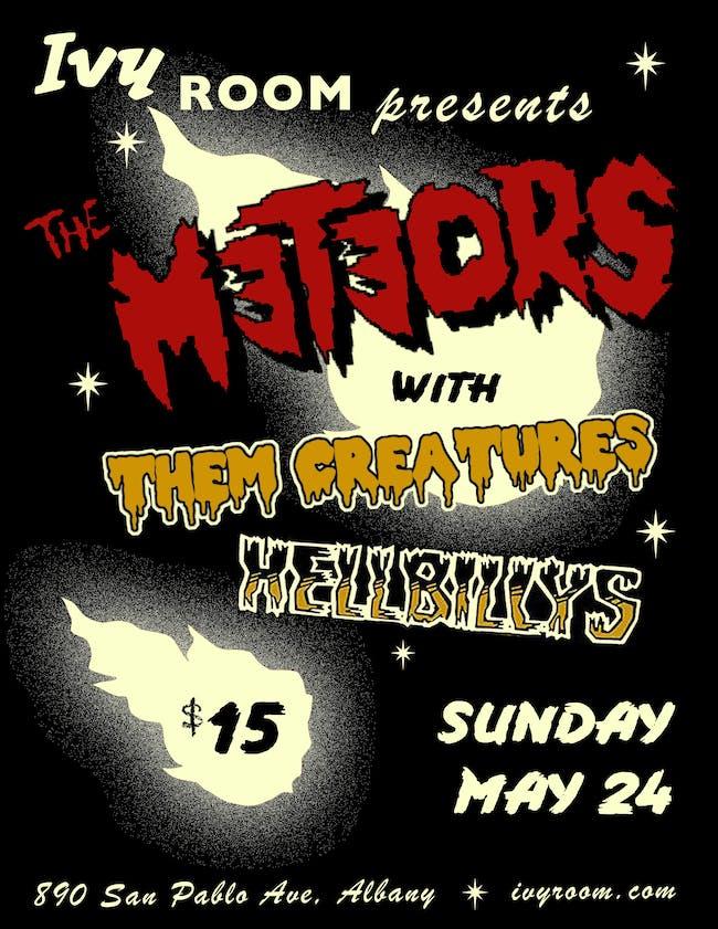 The Meteors, Hellbillys, Them Creatures