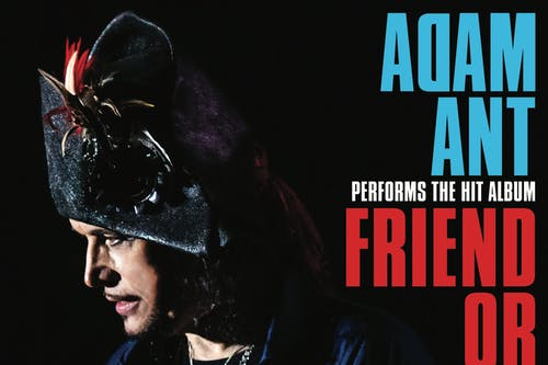 Adam Ant: Friend or Foe with Glam Skanks - please note new date