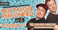 *RESCHEDULED TO 10/21* Danny & Mike From Nick's Adventures of Pete & Pete