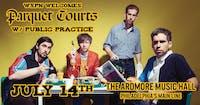 *RESCHEDULED TO 7/14* Parquet Courts