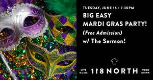 *RESCHEDULED TO 6/16* Main Line Mardi Gras w/ The Sermon!
