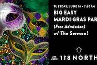 Big Easy Mardi Gras Party! (Free Admission) w/ The Sermon!