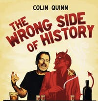 Colin Quinn: The Wrong Side of History