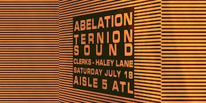 Abelation, Ternion Sound, Clerks, Haley Lane