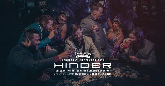 Hinder w/ Special Guests Wayland and Blacktop Mojo [Rescheduled Date]
