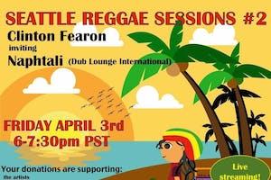 Seattle Reggae Sessions (LIVE STREAM) #2 Feat. Clinton Fearon